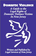 Domestic Violence: A Guide to the Legal Rights of Domestic Violence Victims in New Jersey